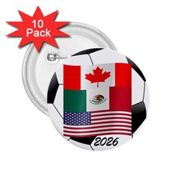 United Football Championship Hosting 2026 Soccer Ball Logo Canada Mexico Usa 2 25  Buttons (10 Pack)  by yoursparklingshop