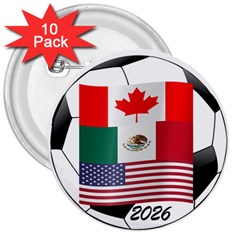 United Football Championship Hosting 2026 Soccer Ball Logo Canada Mexico Usa 3  Buttons (10 Pack)  by yoursparklingshop