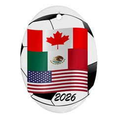 United Football Championship Hosting 2026 Soccer Ball Logo Canada Mexico Usa Oval Ornament (two Sides) by yoursparklingshop