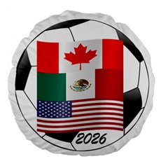 United Football Championship Hosting 2026 Soccer Ball Logo Canada Mexico Usa Large 18  Premium Round Cushions by yoursparklingshop