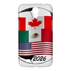 United Football Championship Hosting 2026 Soccer Ball Logo Canada Mexico Usa Samsung Galaxy Mega 6 3  I9200 Hardshell Case by yoursparklingshop