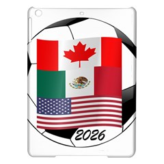 United Football Championship Hosting 2026 Soccer Ball Logo Canada Mexico Usa Ipad Air Hardshell Cases by yoursparklingshop