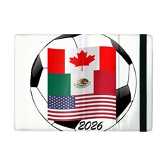 United Football Championship Hosting 2026 Soccer Ball Logo Canada Mexico Usa Ipad Mini 2 Flip Cases by yoursparklingshop