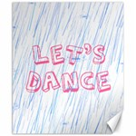 Let Us Dance Canvas 8  x 10  10.02 x8 Canvas - 1