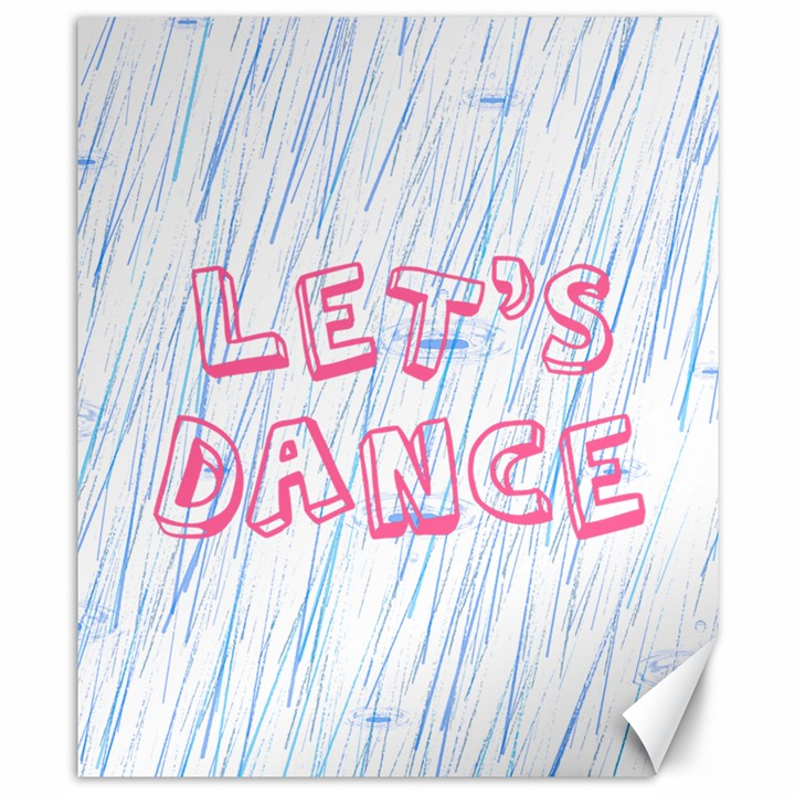 Let Us Dance Canvas 8  x 10