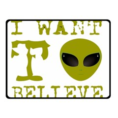 I Want To Believe Double Sided Fleece Blanket (small)