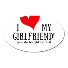 I Love My Girlfriend Oval Magnet by digitalartjunkie