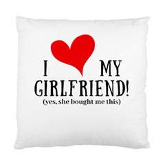 I Love My Girlfriend Standard Cushion Case (one Side) by digitalartjunkie