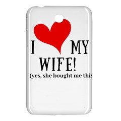 I Love My Wife Samsung Galaxy Tab 3 (7 ) P3200 Hardshell Case  by digitalartjunkie