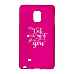 My Cat Was Right About You Funny Cat Quote Pink Magenta Background Samsung Galaxy Note Edge Hardshell Case