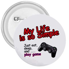 My Life Is Simple 3  Button by Ergi2000