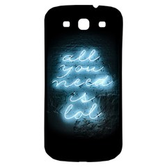 Party Night Bar Neon Light Quote All You Need Is Lol Plastic Nurses Watch Samsung Galaxy S3 S Iii Classic Hardshell Back Case
