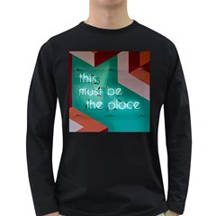 This Must Be The Place    Long Sleeve Dark T Shirt