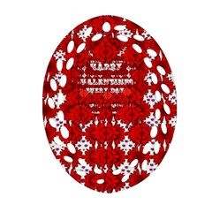 Happy Valentines Every Day Oval Filigree Ornament (two Sides) by pepitasart