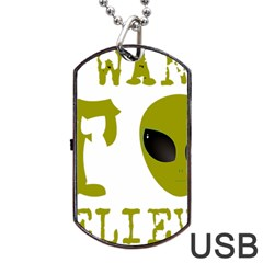 I Want To Believe Dog Tag Usb Flash (two Sides) by Sudhe