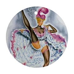 Bal Du Moulin Rouge French Cancan Round Ornament (two Sides) by StarvingArtisan