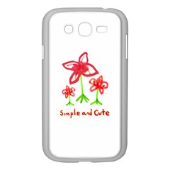Flowers And Cute Phrase Pencil Drawing Samsung Galaxy Grand Duos I9082 Case (white)
