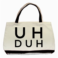 Uh Duh Basic Tote Bag by FattysMerch