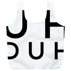 Uh Duh Full Print Recycle Bag (xl) by FattysMerch