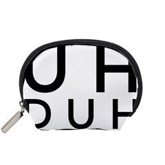 Uh Duh Accessory Pouch (small) by FattysMerch