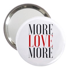 More Love More 3  Handbag Mirror by Lovemore
