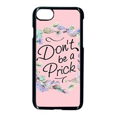 Dont Be A Prick Iphone 7 Seamless Case (black) by goljakoff