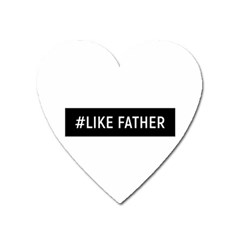 #like Father Heart Magnet by goljakoff