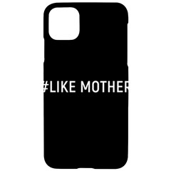 #like Mother Iphone 11 Pro Max Black Uv Print Case