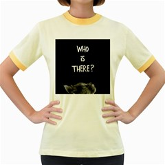 Who Is There? Women s Fitted Ringer T-shirt