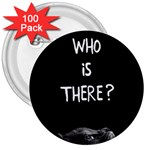 Who is there? 3  Buttons (100 pack)  Front