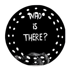 Who Is There? Round Filigree Ornament (two Sides)