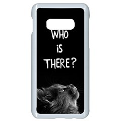 Who Is There? Samsung Galaxy S10e Seamless Case (white)
