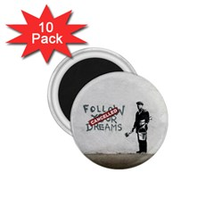 Banksy Graffiti Original Quote Follow Your Dreams Cancelled Cynical With Painter 1 75  Magnets (10 Pack)  by snek