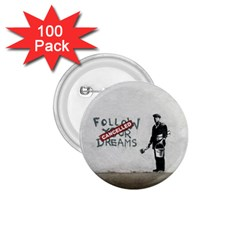 Banksy Graffiti Original Quote Follow Your Dreams Cancelled Cynical With Painter 1 75  Buttons (100 Pack)  by snek
