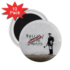 Banksy Graffiti Original Quote Follow Your Dreams Cancelled Cynical With Painter 2 25  Magnets (10 Pack)  by snek