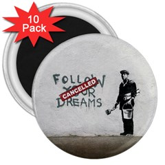 Banksy Graffiti Original Quote Follow Your Dreams Cancelled Cynical With Painter 3  Magnets (10 Pack)  by snek