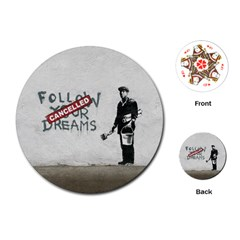 Banksy Graffiti Original Quote Follow Your Dreams Cancelled Cynical With Painter Playing Cards Single Design (round) by snek