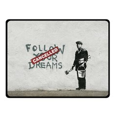Banksy Graffiti Original Quote Follow Your Dreams Cancelled Cynical With Painter Fleece Blanket (small) by snek