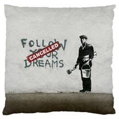 Banksy Graffiti Original Quote Follow Your Dreams Cancelled Cynical With Painter Large Flano Cushion Case (one Side) by snek