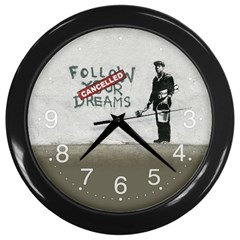 Banksy Graffiti Original Quote Follow Your Dreams Cancelled Cynical With Painter Wall Clock (black) by snek