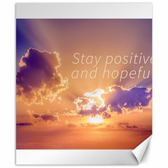 Stay Positive And Hopeful Motivational Background Photo Canvas 8  X 10