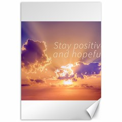 Stay Positive And Hopeful Motivational Background Photo Canvas 12  X 18  by dflcprintsclothing