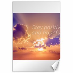 Stay Positive And Hopeful Motivational Background Photo Canvas 20  X 30