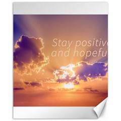 Stay Positive And Hopeful Motivational Background Photo Canvas 11  X 14