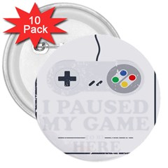 Ipaused2 3  Buttons (10 Pack)  by ChezDeesTees