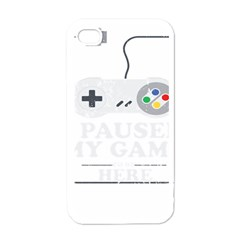 I Had To Pause My Game To Be Here Iphone 4 Case (white) by ChezDeesTees