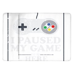 I Had To Pause My Game To Be Here Samsung Galaxy Tab 10 1  P7500 Flip Case by ChezDeesTees