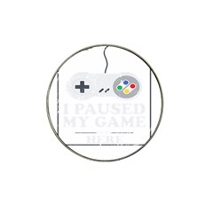 I Had To Pause My Game To Be Here Hat Clip Ball Marker (10 Pack) by ChezDeesTees