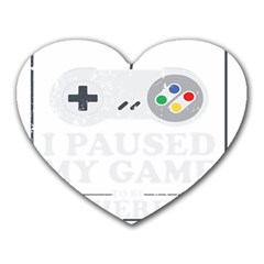 I Had To Pause My Game To Be Here Heart Mousepads by ChezDeesTees