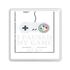 I Had To Pause My Game To Be Here Memory Card Reader (square) by ChezDeesTees